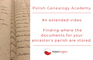 Polish Genealogy Courses, Finding where the documents for your ancestor's parish are stored