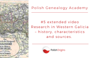 Polish Genealogy Courses, Reseach in Western Galicia - history, characteristics and sources
